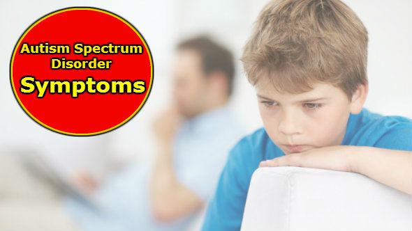 Autism Spectrum Disorder Symptoms