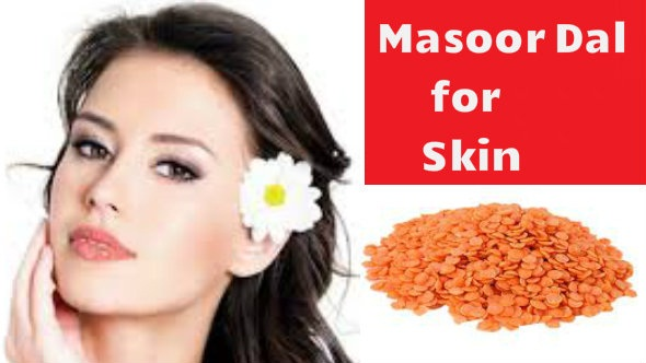 Masoor Dal for Skin