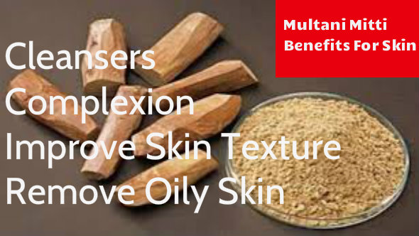 Multani Mitti Benefits For Skin