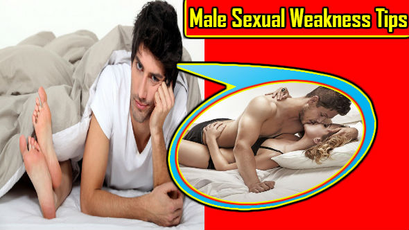 Male Sexual Weakness Tips