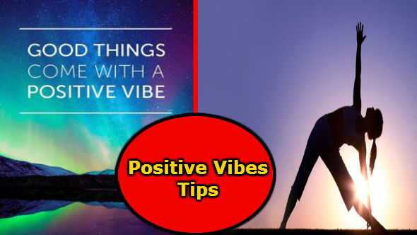 Positive Vibes Tips